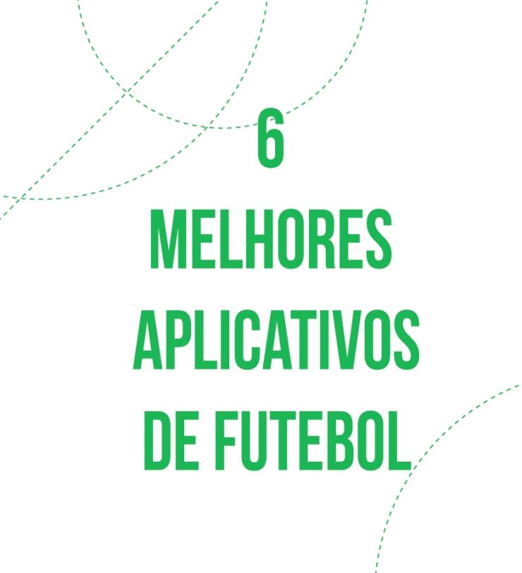 Os-6-melhores-aplicativos-de-futebol